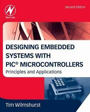 Designing Embedded Systems with PIC Microcontrollers, Second Edition: Principles