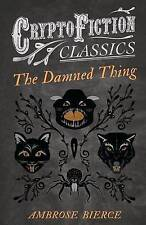 NEW The Damned Thing (Cryptofiction Classics) by Ambrose Bierce