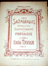 LES SALTIMBANQUES TAVAN PIANO OPERA COMIQUE GANNE 11 PAGES