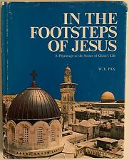 In the Footsteps of Jesus by W.E. Pax & Picture Archive of the Bible - FREE