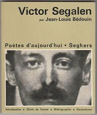 Victor SEGALEN par Jean-Louis Bédouin Poètes d'Aujourd'hui N°102