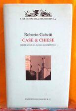 Gabetti CASE & CHIESE vol. 2 - I Testimoni dell'Architettura Allemandi & C. 1998