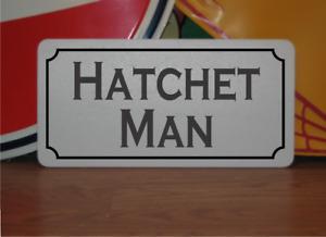 Hatchet Man Metal Sign