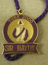 TURF 2000 SIR HAYDN HORSE RACING Enamel Badge with Cord RACECOURSE