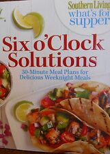 Southern Living What's for Supper: Six o'Clock Solutions by Southern Living new