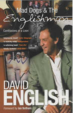 MAD DOGS & THE ENGLISHMAN by David English p/b 2003 Foreword by Ian Botham