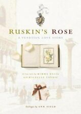 Ruskin's Rose : A Venetian Love Story by Mimma Balia and Ann Field - Hardcover