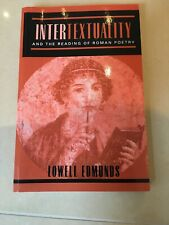 Intertextuality and the Reading of Roman Poetry by Lowell Edmunds (Paperback,...