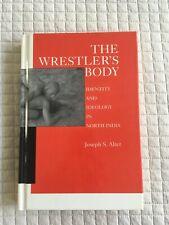 The Wrestler's Body Joseph S. Alter
