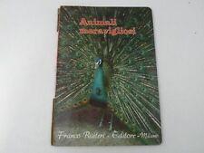 ANIMALI MERAVIGLIOSI - FRANCO RAITERI - LIBRO - MILANO 1967 - BUONO - L40