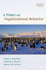 A Primer on Organizational Behavior by Anthony F. Buono, James L. Bowditch and …