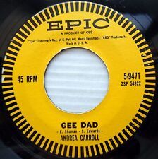 ANDREA CARROLL teen rock 45 GEE DAD / THE CHARM ON MY ARM vg++ Epic e0984
