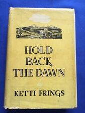 HOLD BACK THE DAWN - FIRST EDITION SIGNED BY KETTI FRINGS