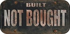 "1 - 4""x 8"" Rat Rod Built Not Bought Decal Sticker - Not A License Plate - 748"