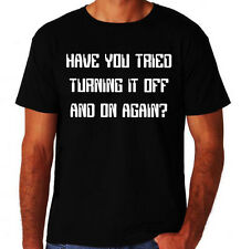 Have You Tried Turning It Off & On Again IT Crowd Inspired Geek Black T-Shirt