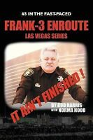 NEW FRANK-3 ENROUTE: IT AIN'T FINISHED ! by ROD HARRIS