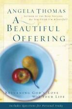 (New) A Beautiful Offering: Returning God's Love with Your Life by Angela Thomas