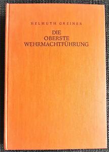 Die oberste Wehrmachtführung 1939-1945 - H. Greiner - Limes EA 1951