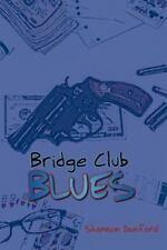 Bridge Club Blues by Shannon Danford (2012, Paperback)