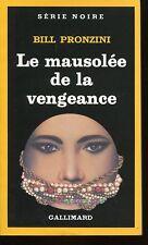BILL PRONZINI / MAUSOLEE DE LA VENGEANCE.EO SERIE NOIRE