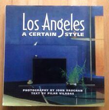 LOS ANGELES A CERTAIN STYLE BOOK, ARCHITECTURE, DESIGN, PILAR VILADAS, 1995