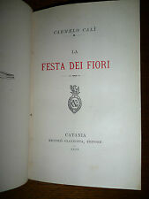 CARMELO CALI LA FESTA DEI FIORI Catania Niccolo Giannotta Editore 1888