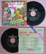 LP 45 7''BILL GIULIO MARCO ANTONY Obladi oblada Eloise italy FONOLA no cd mc*dvd