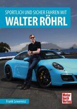 SPORTLICH UND SICHER Autofahren mit Walter Röhrl Fahrtechnik Rallyesport Porsche