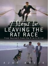 7 Steps to Leaving the Rat Race: Free Yourself from the 9 to 5 Grind By Ajay Ah