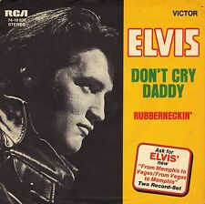 "7"" Elvis Presley – Don 'T CRY DADDY/RUBBERNECKIN' // Germany 1969"