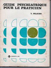 GUIDE PSYCHIATRIQUE POUR LE PRATICIEN   Y PELICIER  1970