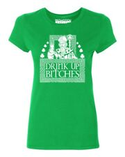 Drink Up Bitches Funny Women's T-shirt St. Patrick's Day tee