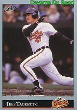 411   JEFF TACKETT    BALTIMORE ORIOLES BASEBALL CARD LEAF 1992