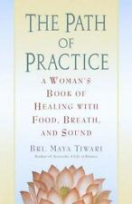 The Path of Practice : A Woman's Book of Healing with Food, Breath, and Sound by