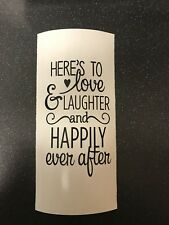 Here's To Love Laughter And Happily Ever After Vinyl Lantern/Vase/Bottle Decal