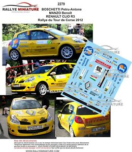 DECALS 1/24 REF 2279 RENAULT CLIO R3 BOSCHETTI TOUR DE CORSE 2012 RALLYE RALLY