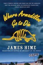Where Armadillos Go to Die (Hardback or Cased Book)