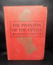 Phantom Of The Opera by Gaston Leroux First Edition, First Printing 1911 Hardcov