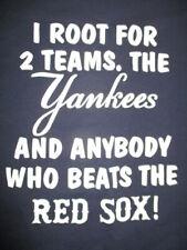"""I Root for 2 Teams. NEW YORK YANKEES & Anybody Who Beats RED SOX"" (2XL) T-Shirt"