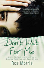 Don't Wait for Me: How a Mother Lost her Son to Bipolar Disorder and Drug Abuse,