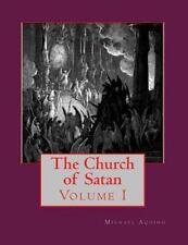The Church of Satan I : Volume I - Text and Plates by Michael Aquino (2013,...
