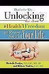 That's the Key: Unlocking the Door to Health and Freedom in Every Area of Your