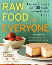 Raw Food for Everyone: Essential Techniques and 300 Simple-to-Sophisticated  Rec