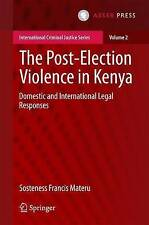 The Post-Election Violence in Kenya: Domestic and International Legal Responses