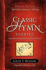 Classic Hymn Stories: Inspiring Stories Behind Our Best-Loved Hymns (Paperback o