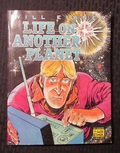 2000 LIFE ON ANOTHER PLANET by Will Eisner VF- 1st Ed. DC SC