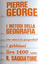 PIERRE GEORGE I METODI DELLA GEOGRAFIA IL SAGGIATORE 1974