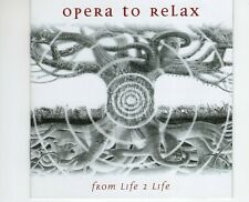 CD	OPERA TO RELAX	from life 2 life	NEAR MINT	 (R2316)