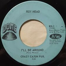 ROY HEAD: I'LL BE AROUND upbeat SOUL / COUNTRY XO 45 on DOME HEAR IT!
