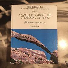 TRAITE DE GENIE CIVIL VOL. 2 ANALYSE DES STRUCTURES ET MILIEUX CONTINUS F. FREY
